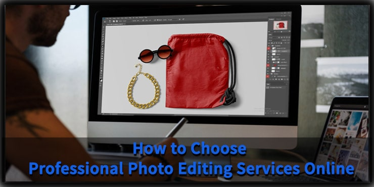 How to Choose Professional Photo Editing Services Online