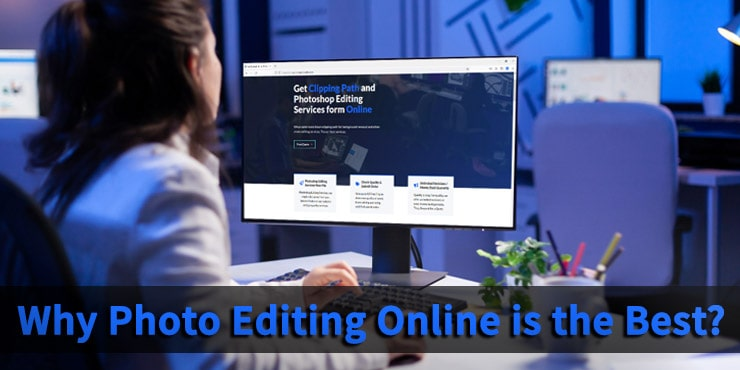 Why Photo Editing Online is the Best